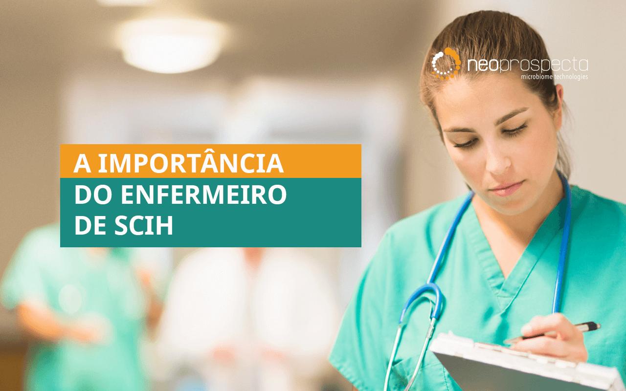 A importância do enfermeiro de SCIH