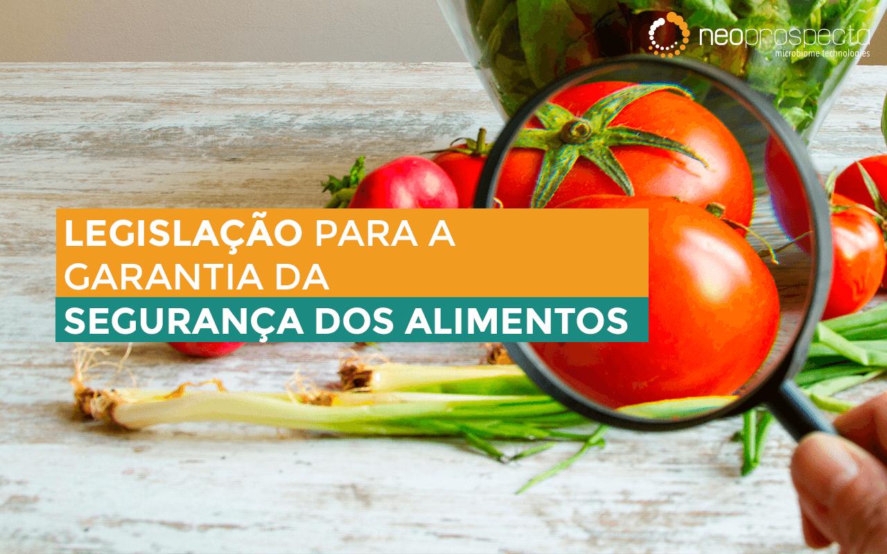 Segurança dos alimentos: Legislações utilizadas para garantir a qualidade dos alimentos no Brasil