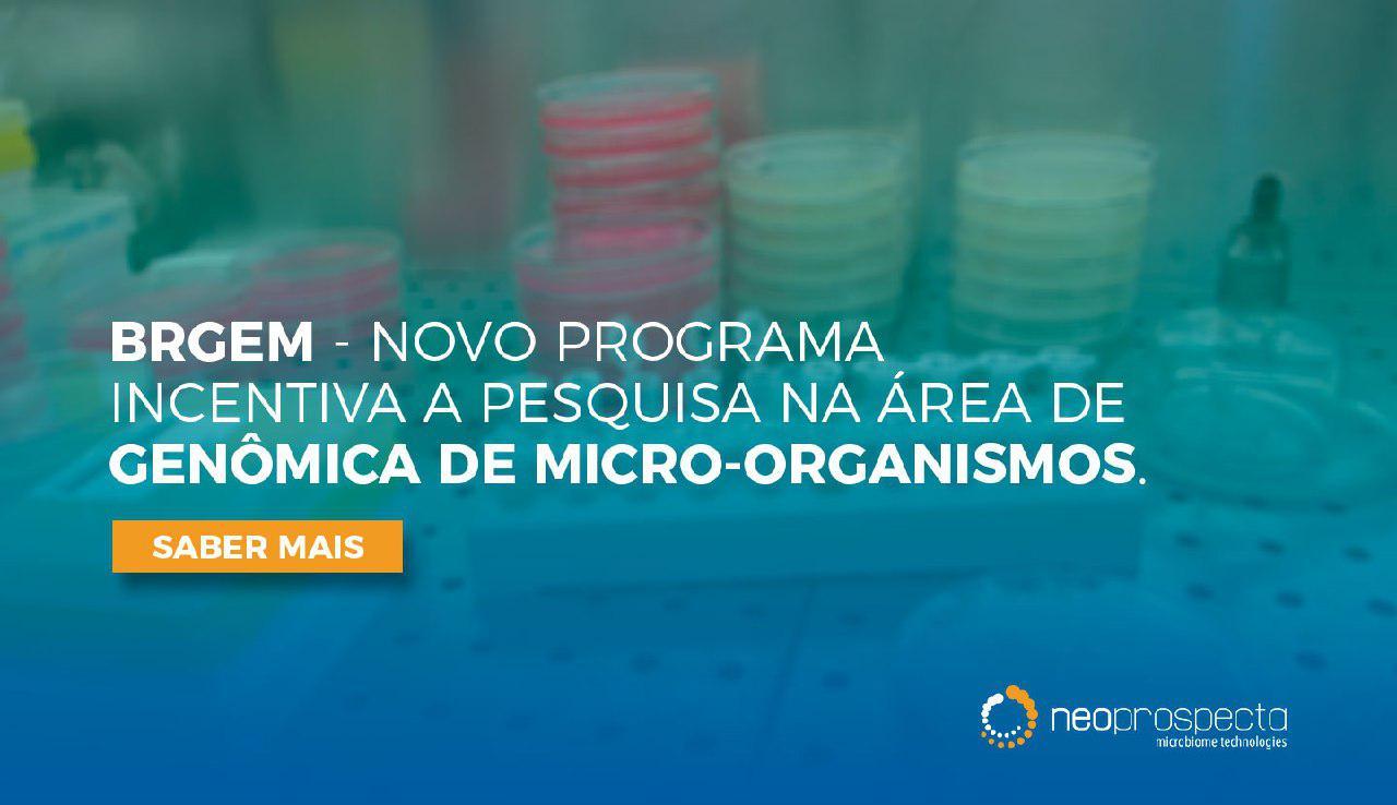 BRGeM – Novo Programa Incentiva a Pesquisa na Área de Genômica de Micro-organismos