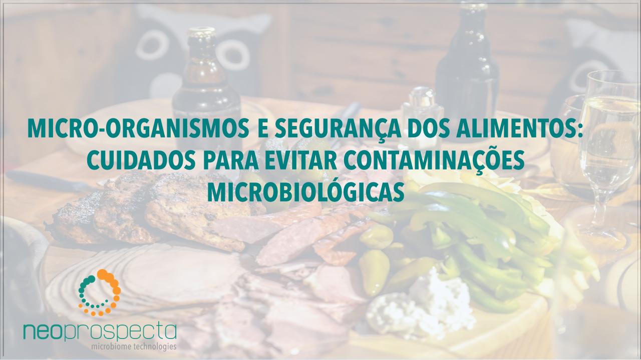 Micro-organismos e segurança dos alimentos: cuidados para evitar contaminações microbiológicas