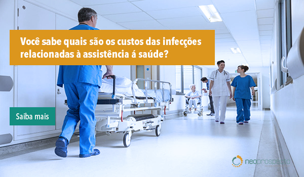 Você sabe quais são os custos das infecções relacionadas à assistência á saúde?