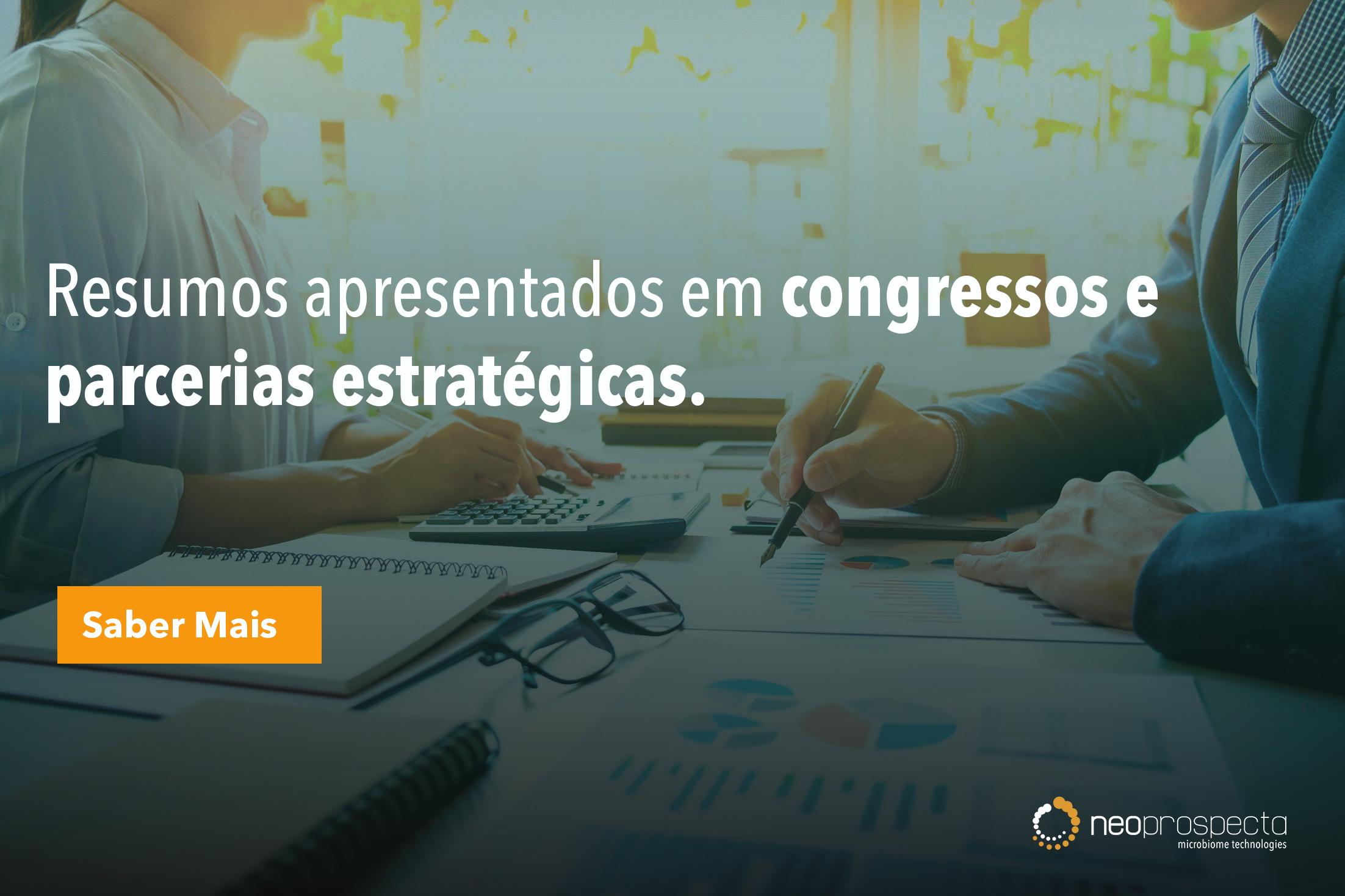 Resumos apresentados em congressos e parcerias estratégicas.