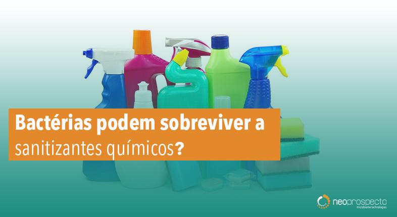 Bactérias podem sobreviver a sanitizantes químicos?