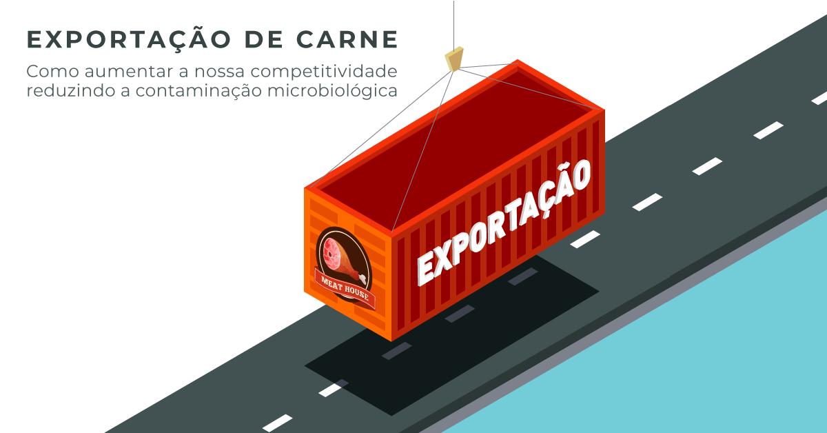 Exportação de carne: Como ser competitivo e evitar contaminação microbiológica