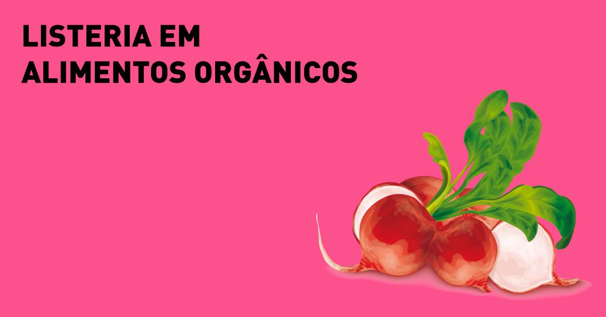 Listeria em alimentos orgânicos