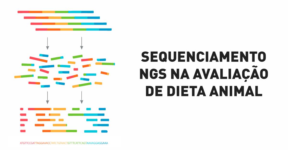 Sequenciamento NGS na avaliação de dieta animal