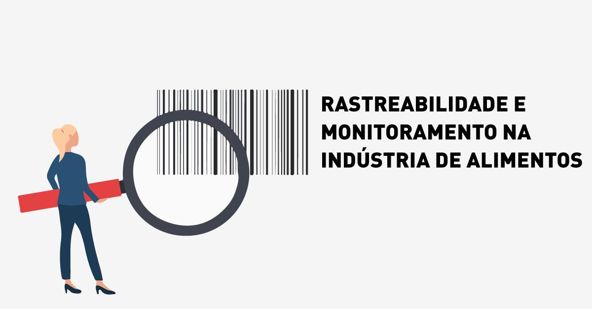 Rastreabilidade de microrganismos e monitoramento na indústria de alimentos