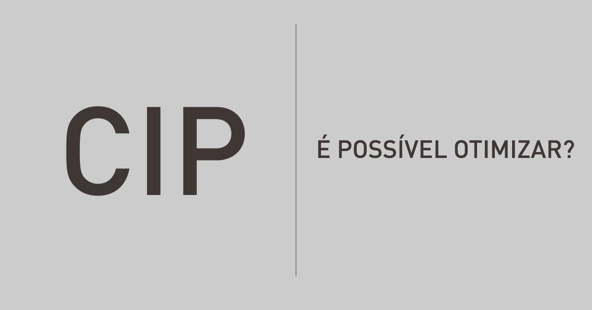 CIP: é possível otimizar os processos?