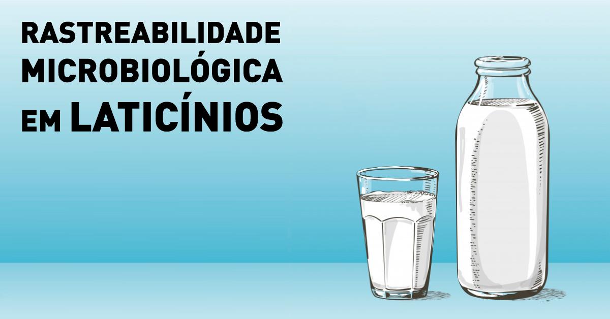 Rastreabilidade microbiológica em laticínios: por que adotar essa metodologia?