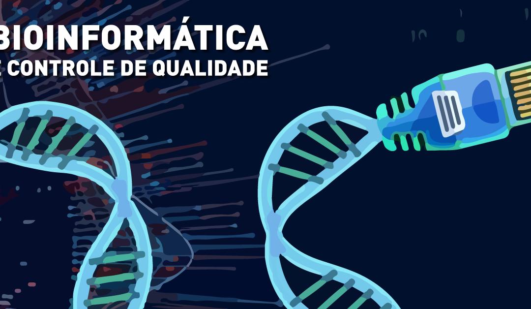 Bioinformática associada ao controle de qualidade