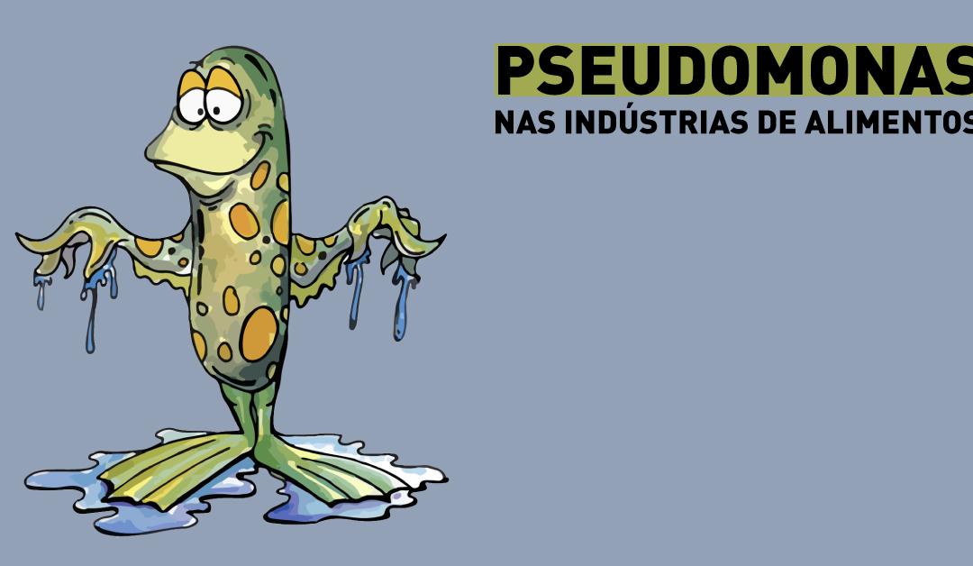 Pseudomonas nas indústrias de alimentos