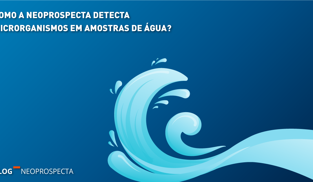 Controle ambiental: como a Neoprospecta detecta microrganismos em amostras de água?