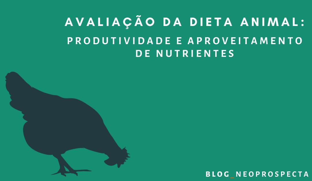 Avaliação da dieta animal: Produtividade e aproveitamento de nutrientes