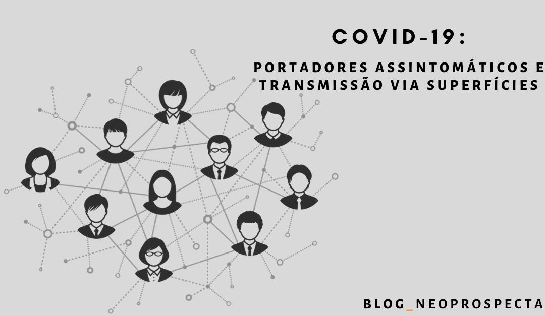 COVID-19: PORTADORES ASSINTOMÁTICOS E TRANSMISSÃO VIA SUPERFÍCIES
