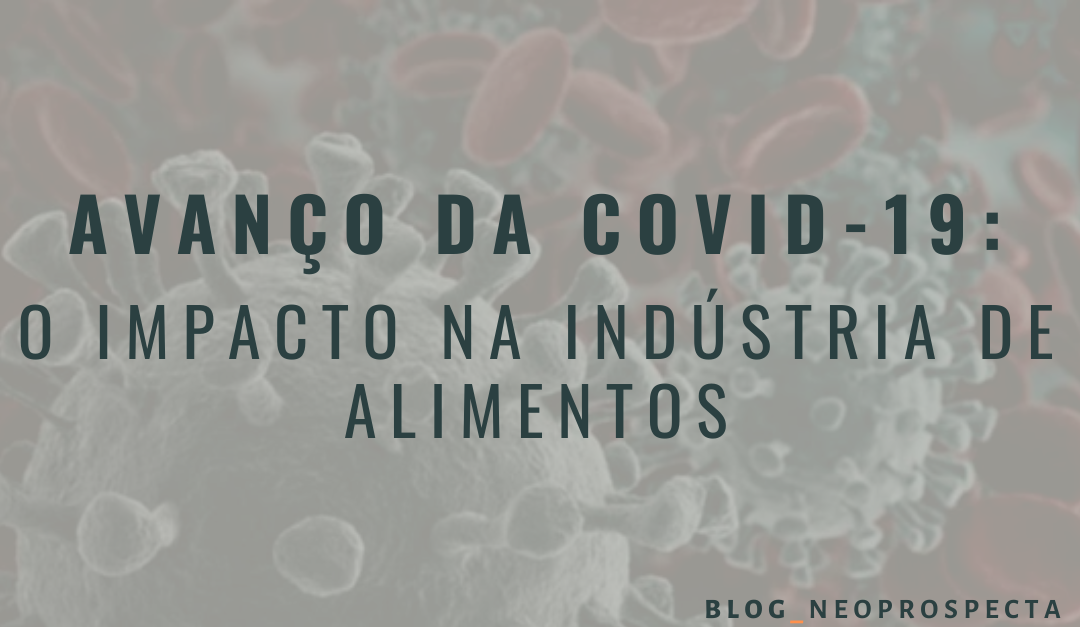 Avanço da COVID-19: O impacto na indústria de alimentos
