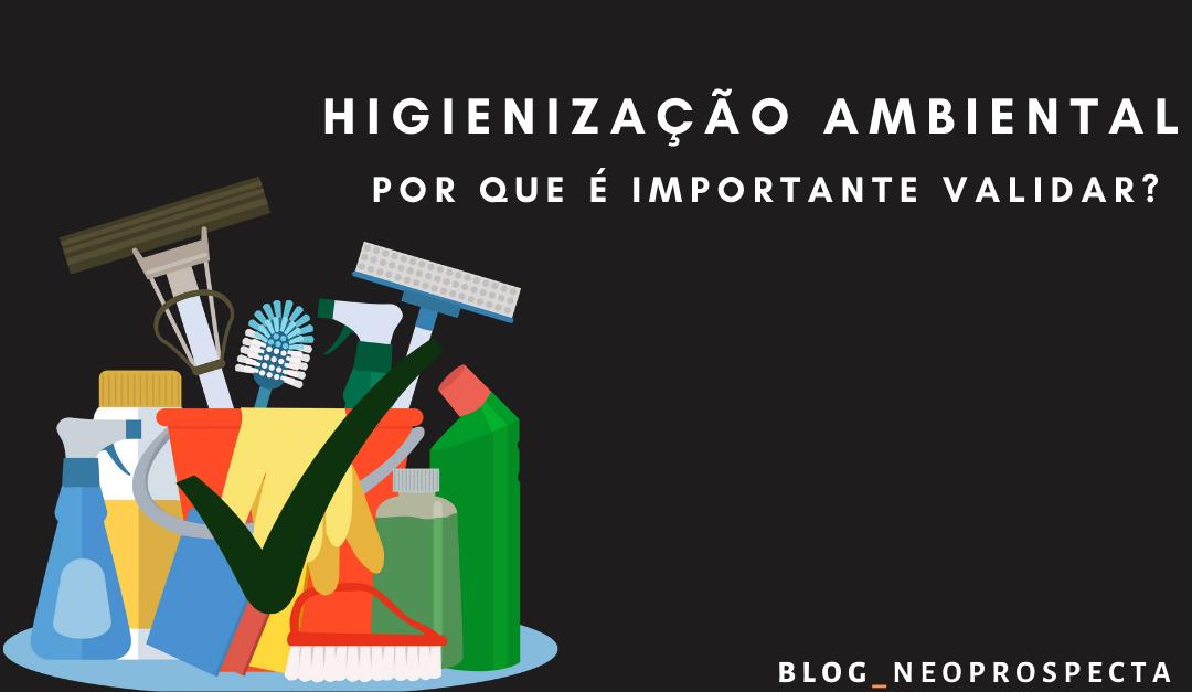 Higienização ambiental: Por que é importante validar?