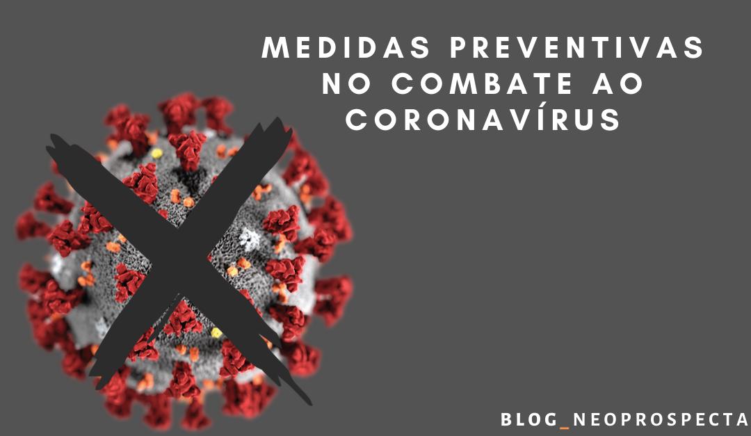 MEDIDAS PREVENTIVAS NO COMBATE AO CORONAVÍRUS