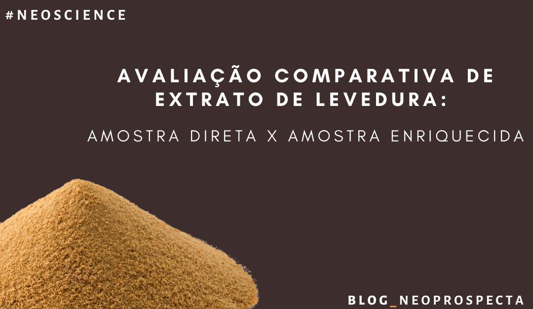 Avaliação comparativa de extrato de levedura: Amostra direta X Amostra enriquecida