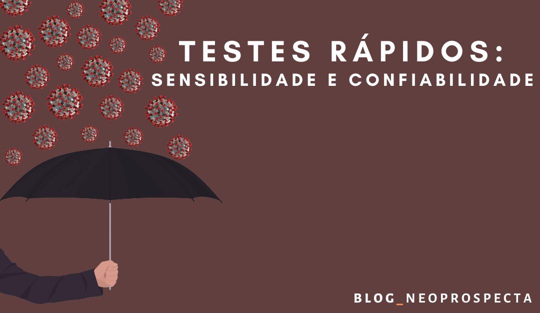 TESTES RÁPIDOS: SENSIBILIDADE E CONFIABILIDADE