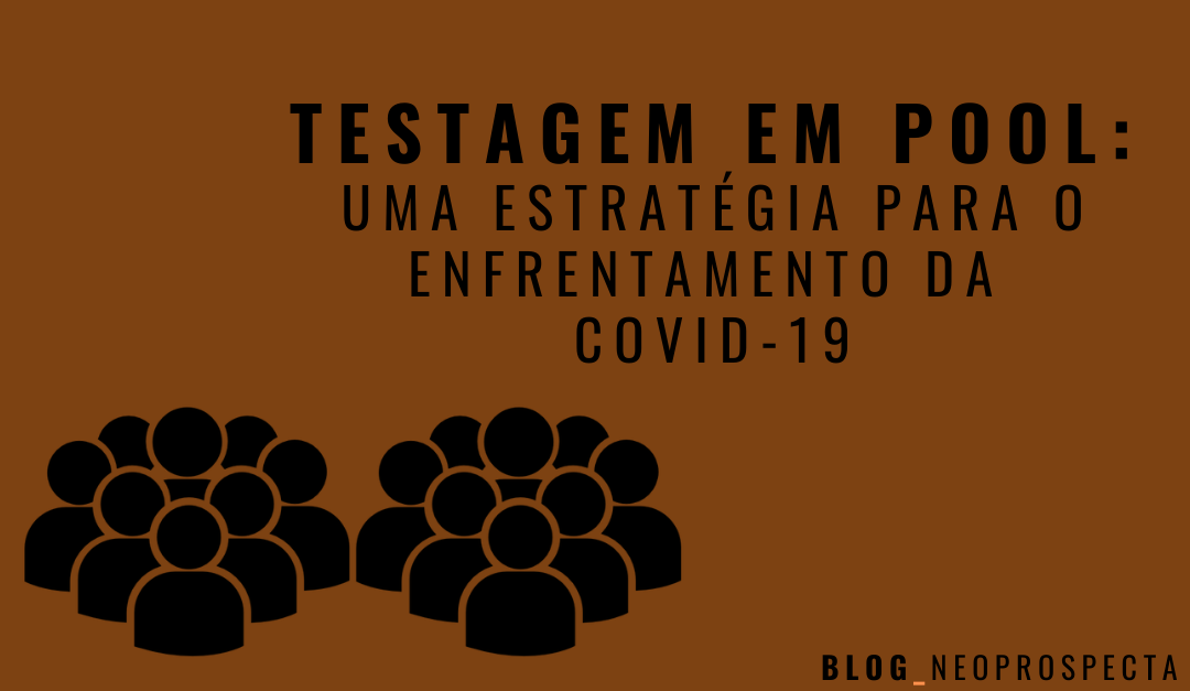 Testagem em pool: Uma estratégia para o enfrentamento da COVID-19