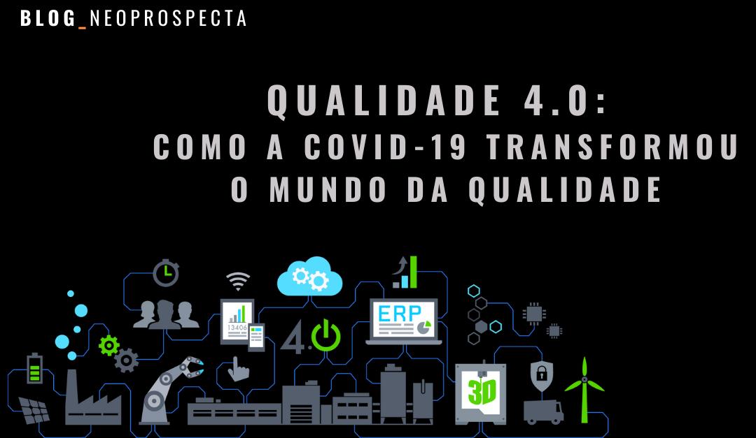 Qualidade 4.0: Como a COVID-19 transformou o mundo da qualidade