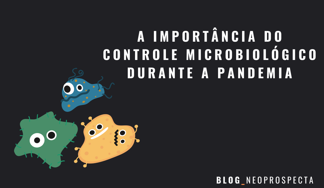 A importância do controle microbiológico durante a pandemia