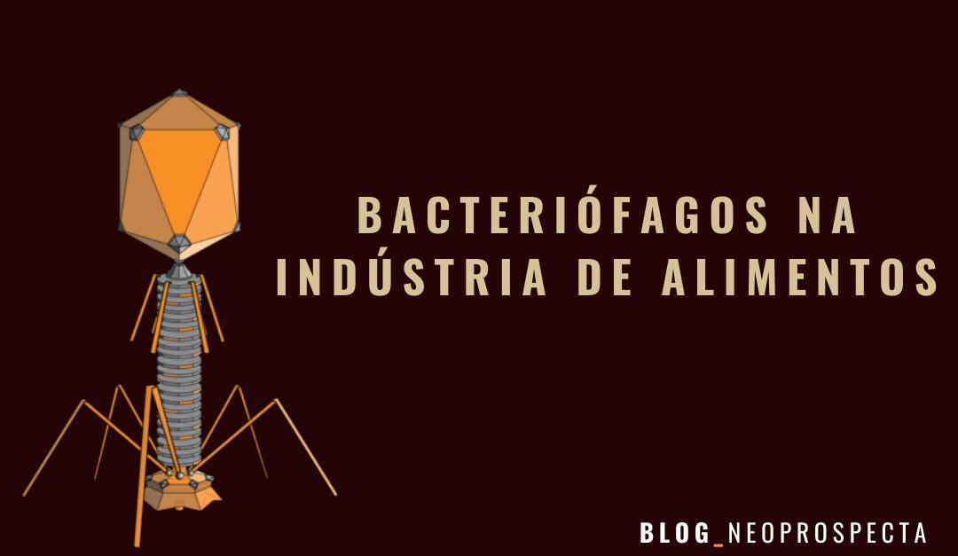Bacteriófagos na indústria de alimentos: Biocontrole de bactérias patogênicas e deteriorantes