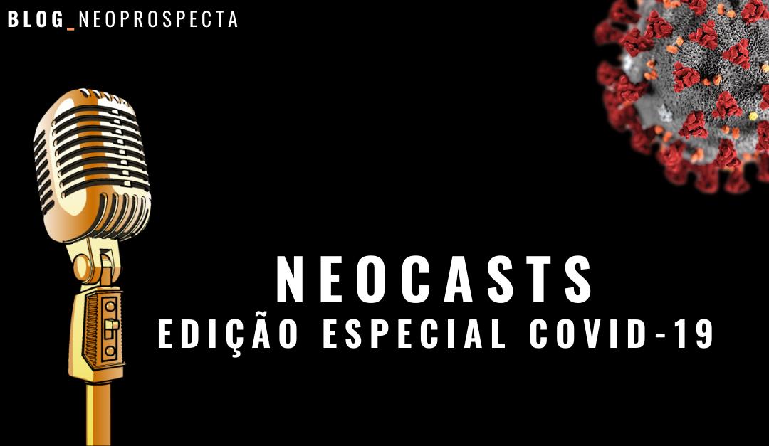 NeoCasts: Edição especial COVID-19