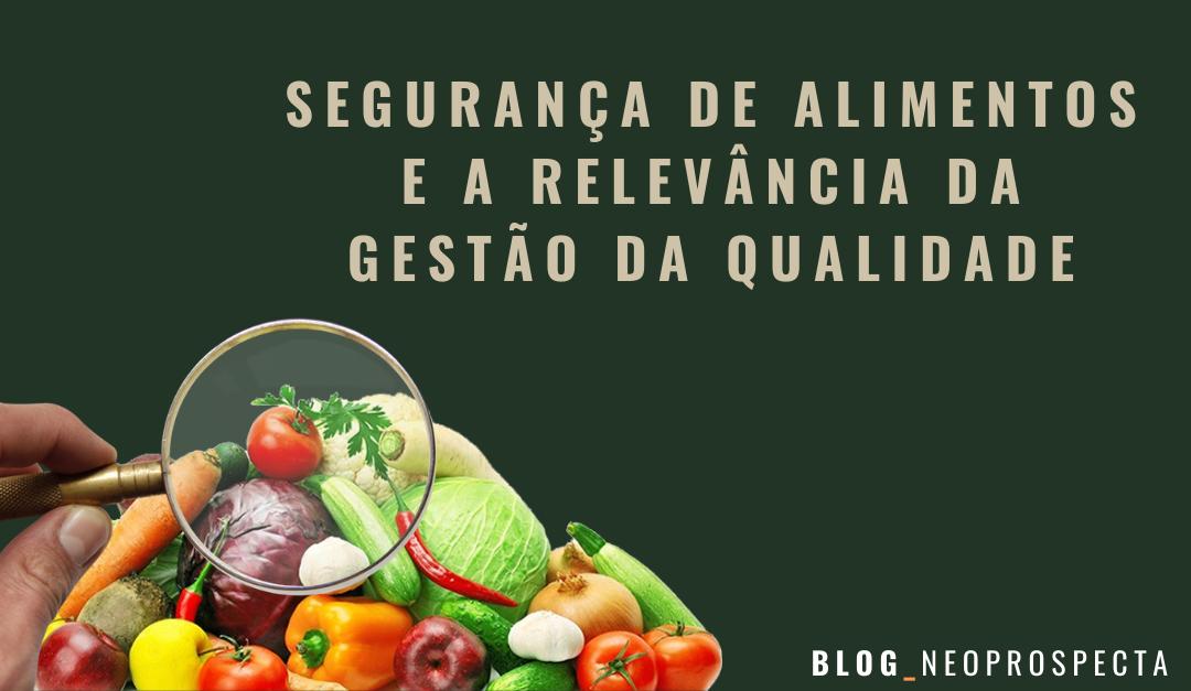 Segurança de alimentos e a relevância da gestão da qualidade
