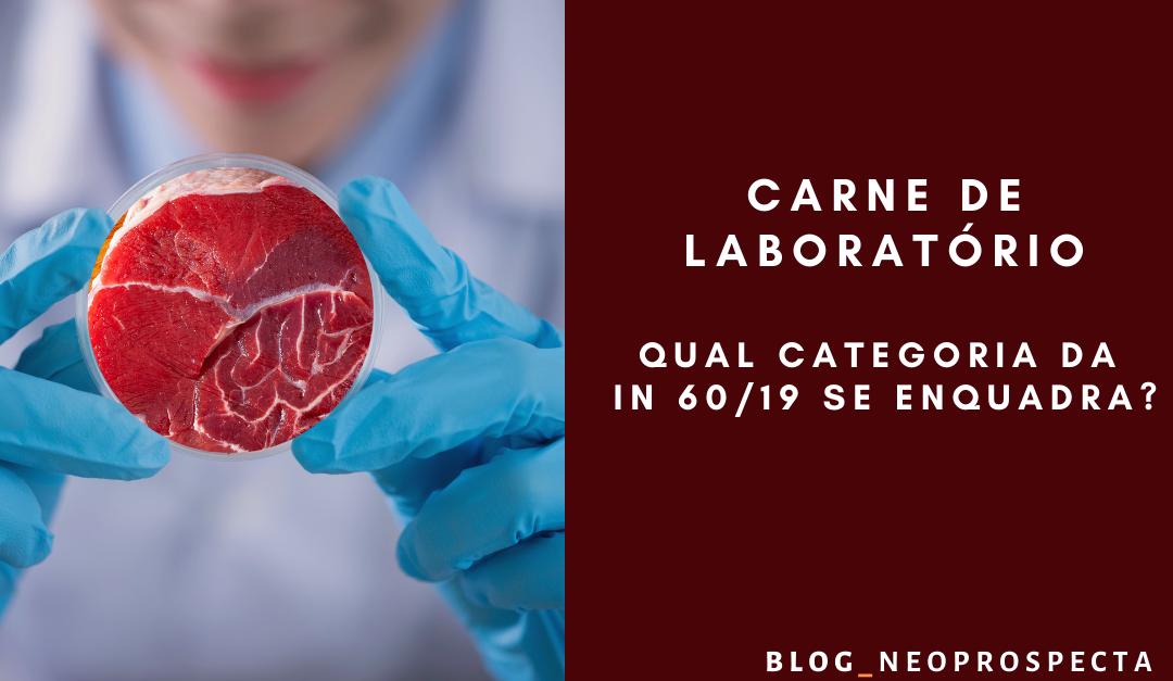 Carne de laboratório: Em qual categoria da IN 60 se enquadra?