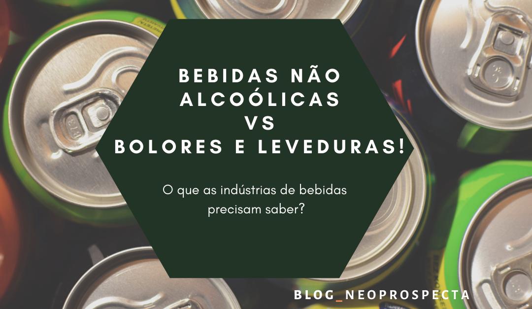 Bebidas não alcoólicas VS Bolores e Leveduras