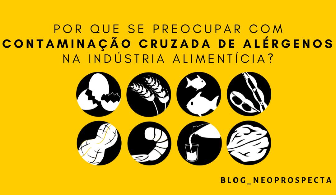Por que se preocupar com contaminação cruzada de alérgenos na indústria alimentícia?